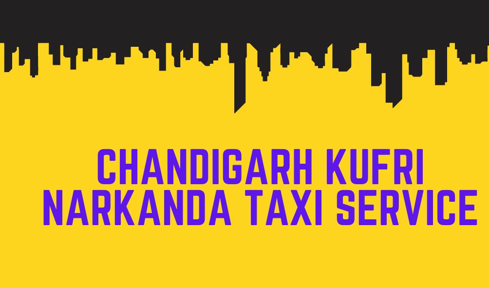 Chandigarh Kufri Narkanda Taxi Service
