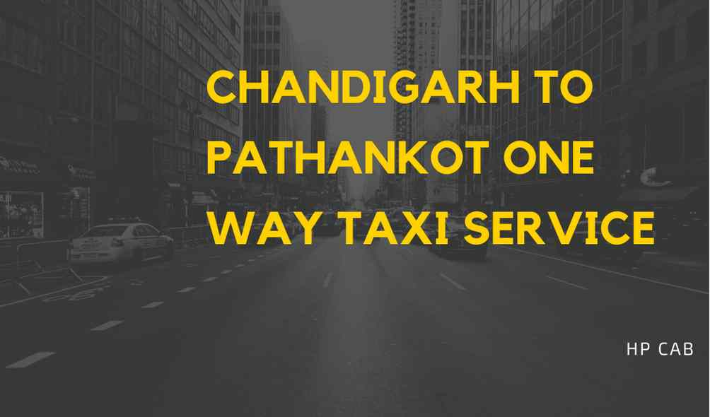 Chandigarh to Pathankot One way Taxii
